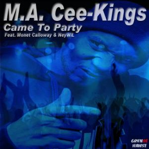 "M.A. Cee-Kings ""Came to Party"" feat. Monet Calloway x NeyWiL (Single Cover Art)"