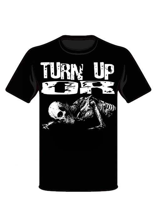 Turn Up Or Die Template Design